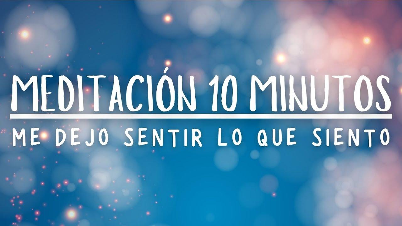 MEDITACIÓN GUIADA DE 10 MINUTOS | ME DEJO SENTIR LO QUE SIENTO | ❤ EASY ZEN