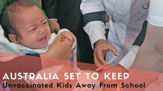 [HOT NEWS] Australia Set To Keep Unvaccinated Kids Away From School