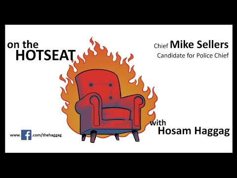 Chief Mike Sellers (Candidate for Police Chief) - On the Hotseat with Hosam