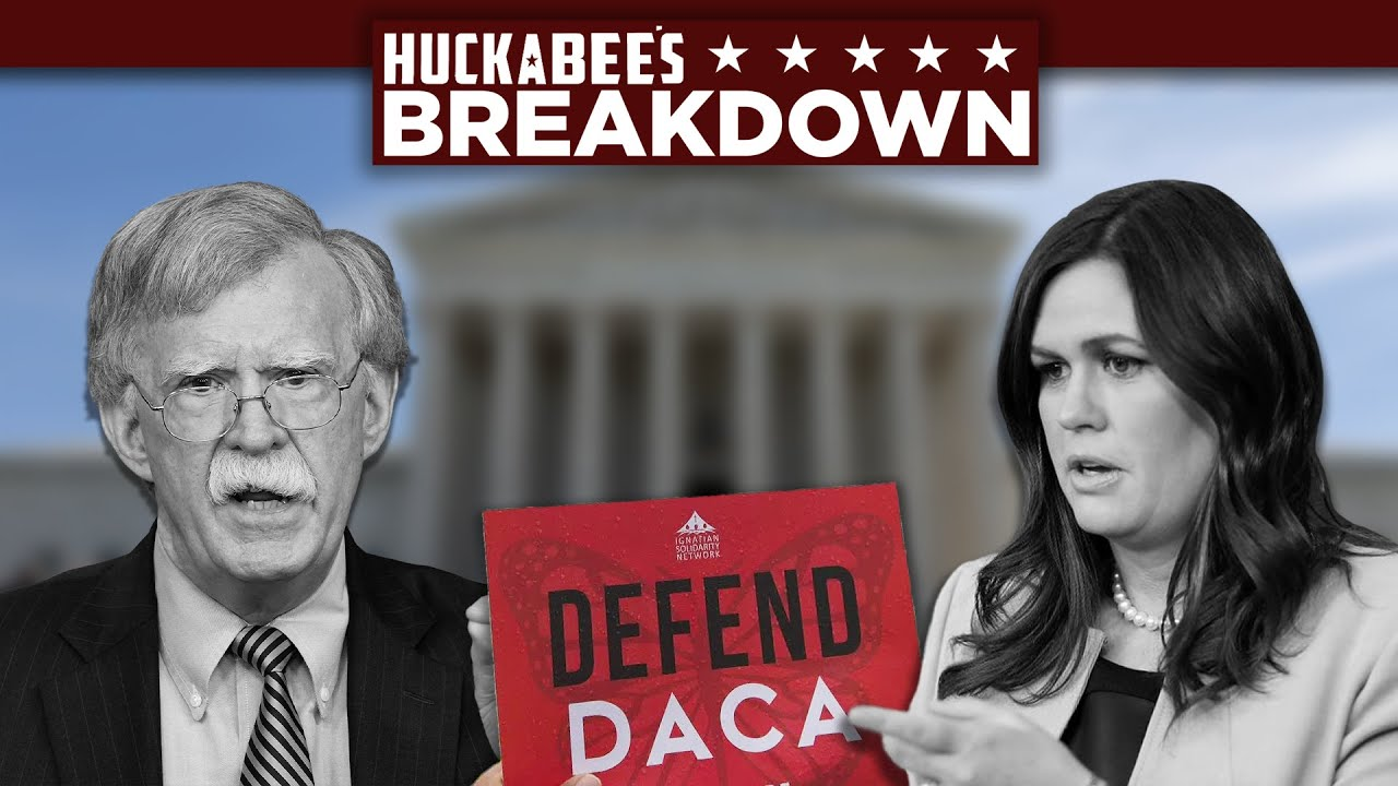 BREAKDOWN: What's Wrong With The DACA Ruling? & Bolton's Book Blowup | Huckabee
