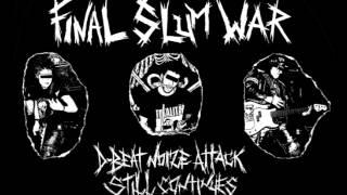 FINAL SLUM WAR - A casa caiu