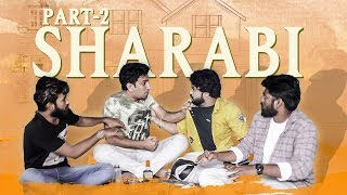SHARABI PART-2 || A Beautiful Message || With Full Of Entertainment || Kiraak Hyderabadiz