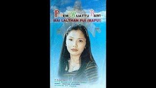 Mai Lal Than Pui - Rem Ruattu Bawi (Full Album)