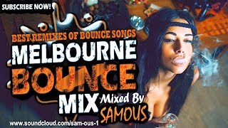 🔥Melbourne Bounce Mix 2018 | Best Remixes Of Popular Bounce Songs | Party Dance Mix #18 (SUBSCRIBE)