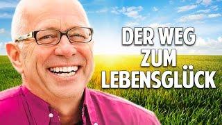 DER WEG ZU LEBENSGLÜCK, ERFOLG & SELBSTBEWUSSTSEIN - Robert Betz