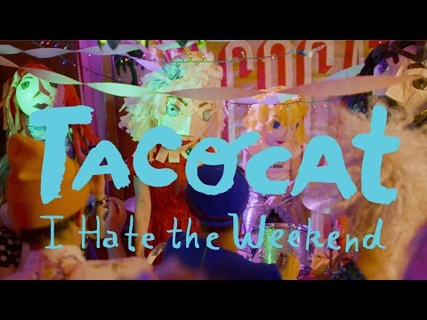 """Tacocat - """"I Hate the Weekend"""" [OFFICIAL VIDEO]"""