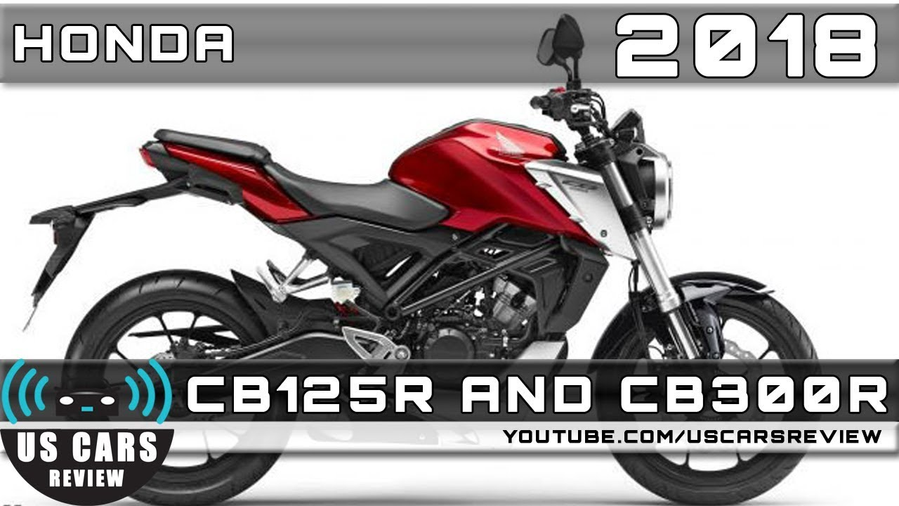 2018 honda cb125r and 2018 honda cb300r review youtube. Black Bedroom Furniture Sets. Home Design Ideas