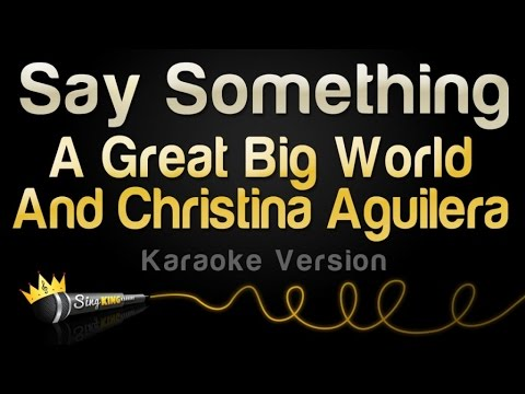 A Great Big World Christina Aguilera - Say Something Karaoke  No Backing Vocals