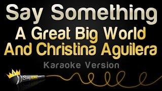 Download A Great Big World, Christina Aguilera - Say Something (Karaoke Version, No Backing Vocals) Mp3 and Videos