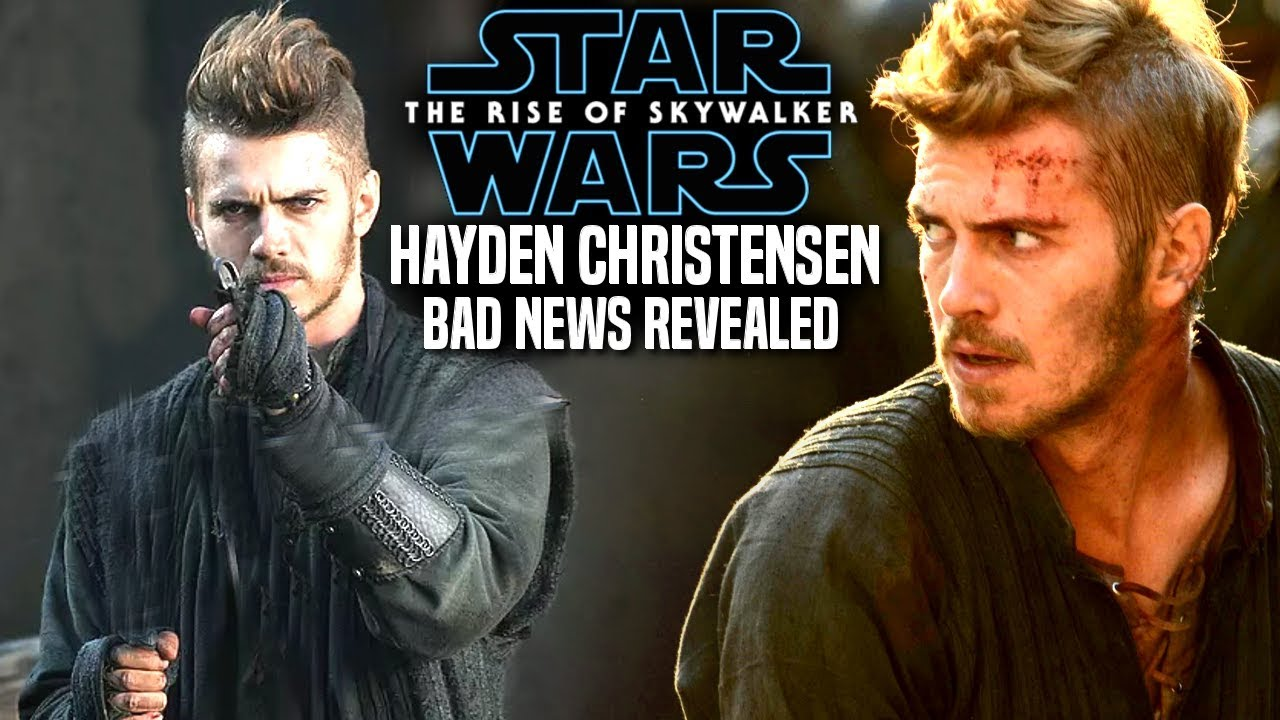 The Rise Of Skywalker Hayden Christensen Bad News Revealed Star Wars Episode 9 Youtube