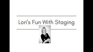 Lori's Fun With Staging