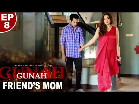 Gunah - Friend's Mom - Episode 08 | गुनाह - फ्रेंड्स मॉम | FWFOriginals