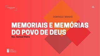 Culto Matutino | 31.01.2021 | Memoriais e memórias do povo de Deus
