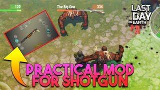 PRACTICAL MODS FOR SHOTGUN     LAST DAY ON EARTH: SURVIVAL