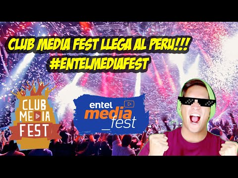 CLUB MEDIA FEST VIENE A PERU!! #EntelmediaFest