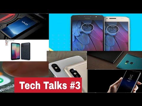 [Hindi] Tech Talks #3 - Galaxy S9, Redmi Note 5 Pro, whatsapp UPI, Xperia XZ2, Vivo Oreo, Motorola