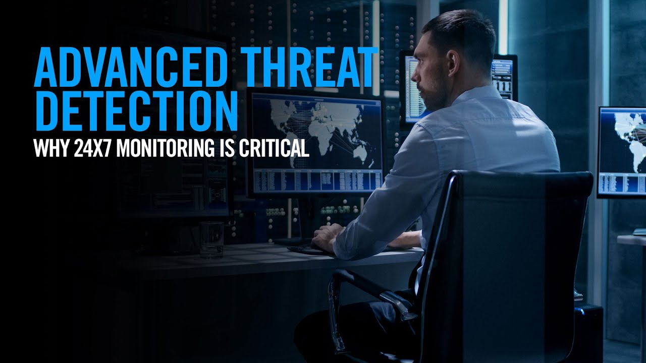 Advanced Threat Detection: Why 24/7 Monitoring is Critical