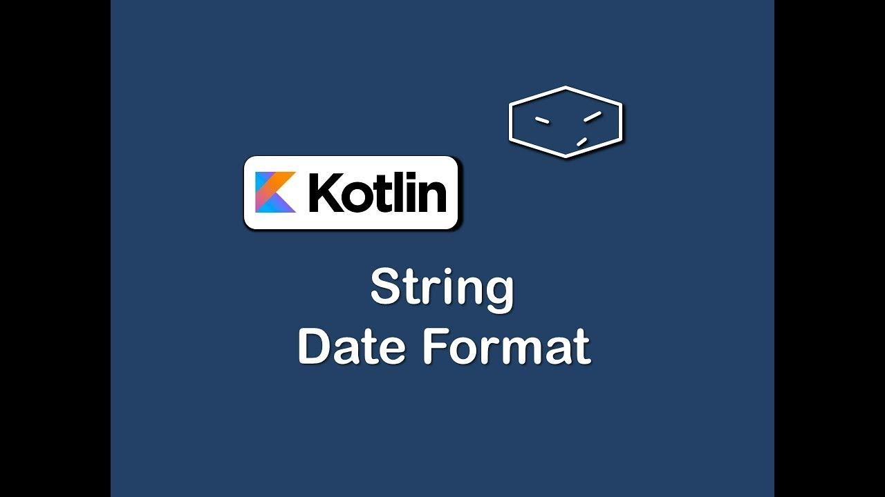 date string format in kotlin