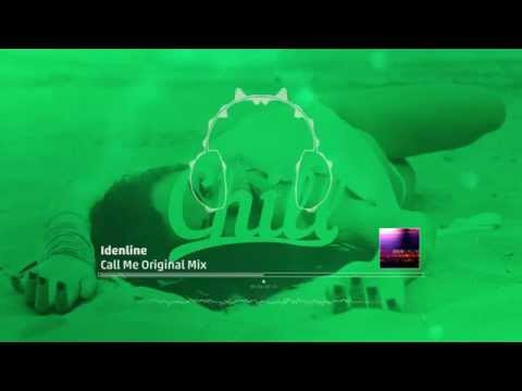Chill.am |  Idenline - Call Me ( Original Mix )