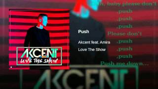 Akcent Ft Amira Push Love The Show Lyrics