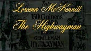 Loreena McKennitt - The Highwayman - The Movie