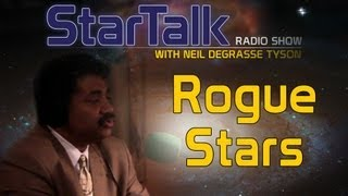 Neil deGrasse Tyson Explains Rogue Stars