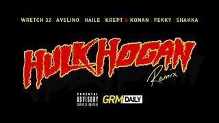 Wretch 32 x Avelino ft Haile, Krept & Konan, Fekky, Shakka - Hulk Hogan Remix   GRM Daily
