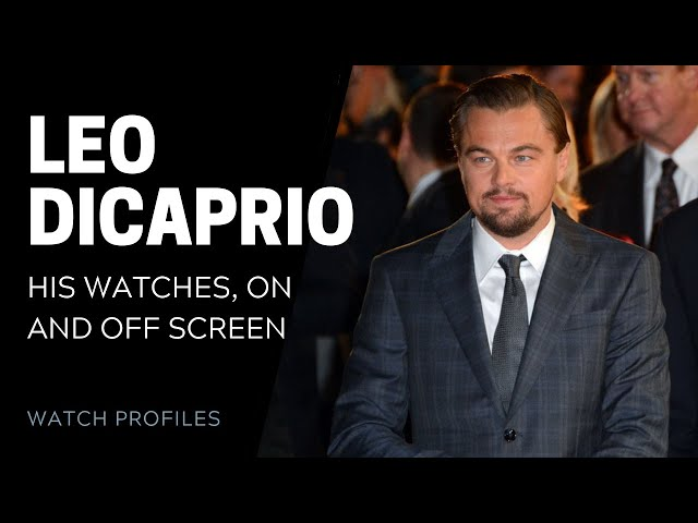 Leonardo DiCaprio's Watch Collection | SwissWatchExpo [Watch Collection]