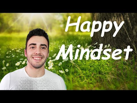 Happy And Relaxed Mindset in 3 Steps! (Really Works!)