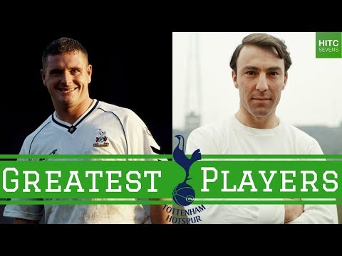 7 Greatest Tottenham Hotspur Players of All Time