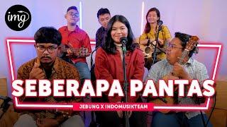 Download Seberapa Pantas (Keroncong Cover) - Jebung Ft. IndomusikTEAM  #PETIK