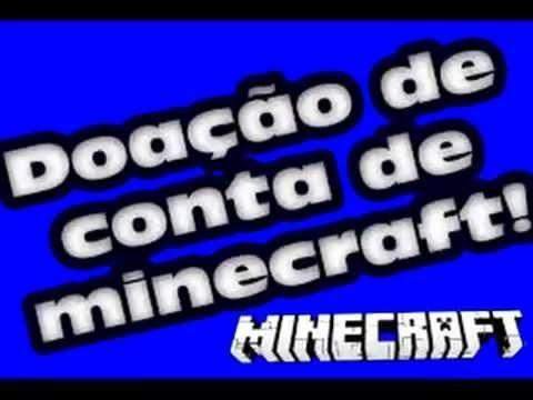 Doando 10 Contas De Minecraft ORIGINAL 2014