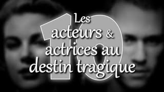 TOP TEN - Les acteurs et actrices au destin tragique