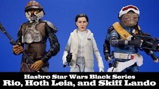 Star Wars Black Series Rio Durant, Hoth Leia, and Skiff Guard Lando Hasbro Action Figure Review