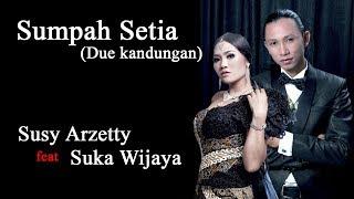 Sumpah Setia (Due Kandungan) - Susy Arzetty feat Suka Wijaya | Video Lirik