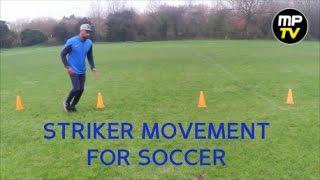 Video MPTV - Striker movement for soccer (The Soccer Mentor) download MP3, 3GP, MP4, WEBM, AVI, FLV Januari 2018