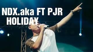 HOLIDAY #NDX aka ft PJR mantap jiwa