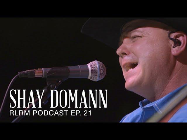 Shay Domann - RLRM Podcast Ep. 21