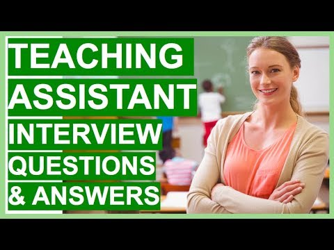 TEACHING ASSISTANT Interview Questions And Answers - How To PASS A TEACHER Interview!