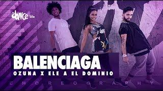 Balenciaga - Ozuna X Ele A El Dominio | FitDance Life (Coreografía) Dance Video