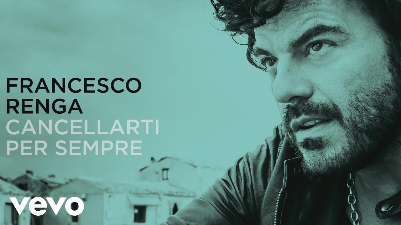 Francesco renga cancellarti per sempre lyric video - Dive per sempre ...