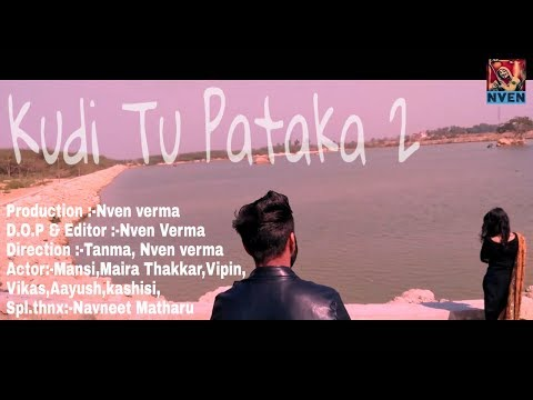 Kudi Tu Pataka 2 || New punjabi songs 2018  || Nven verma || new punjabi song || Permish verma