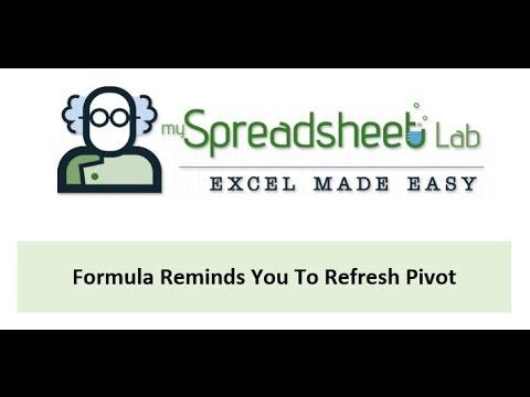 Video 00116 Formula Reminds You To Refresh Pivot