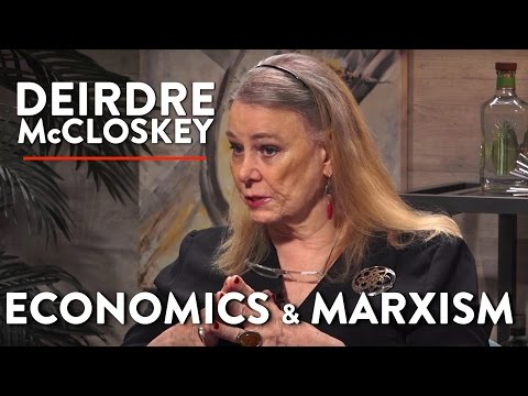 Deirdre McCloskey on Economics and Marxism (Pt. 3)