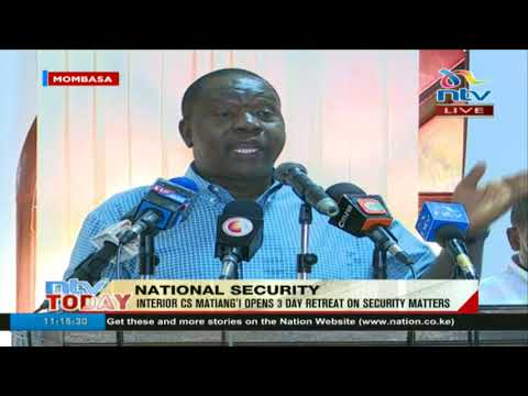 Interior CS Matiang'i opens the three-day retreat on security matters