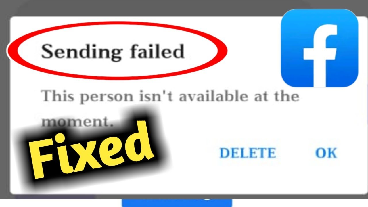 Fix Facebook Messenger Sending Failed This Person Isn't Available At This Moment Problem Solved