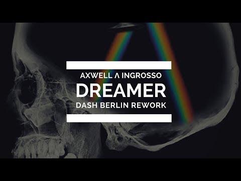 Axwell Λ Ingrosso ft. Trevor Guthrie - Dreamer (Dash Berlin Rework)