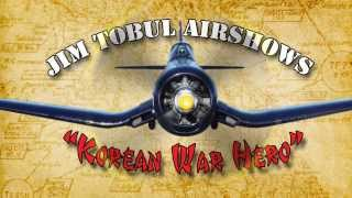 "Jim Tobul and the ""Korean War Hero"" F4U-4 Corsair"