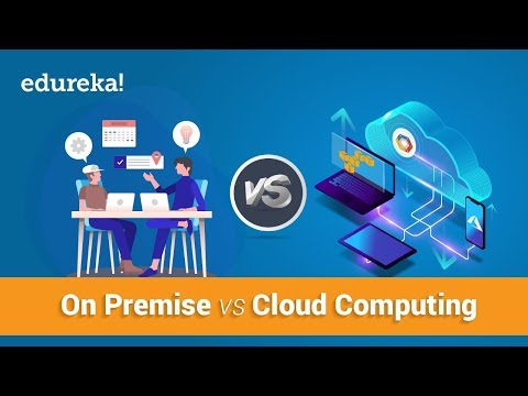 On Premise vs Cloud Computing | Cloud Certification Training | Edureka