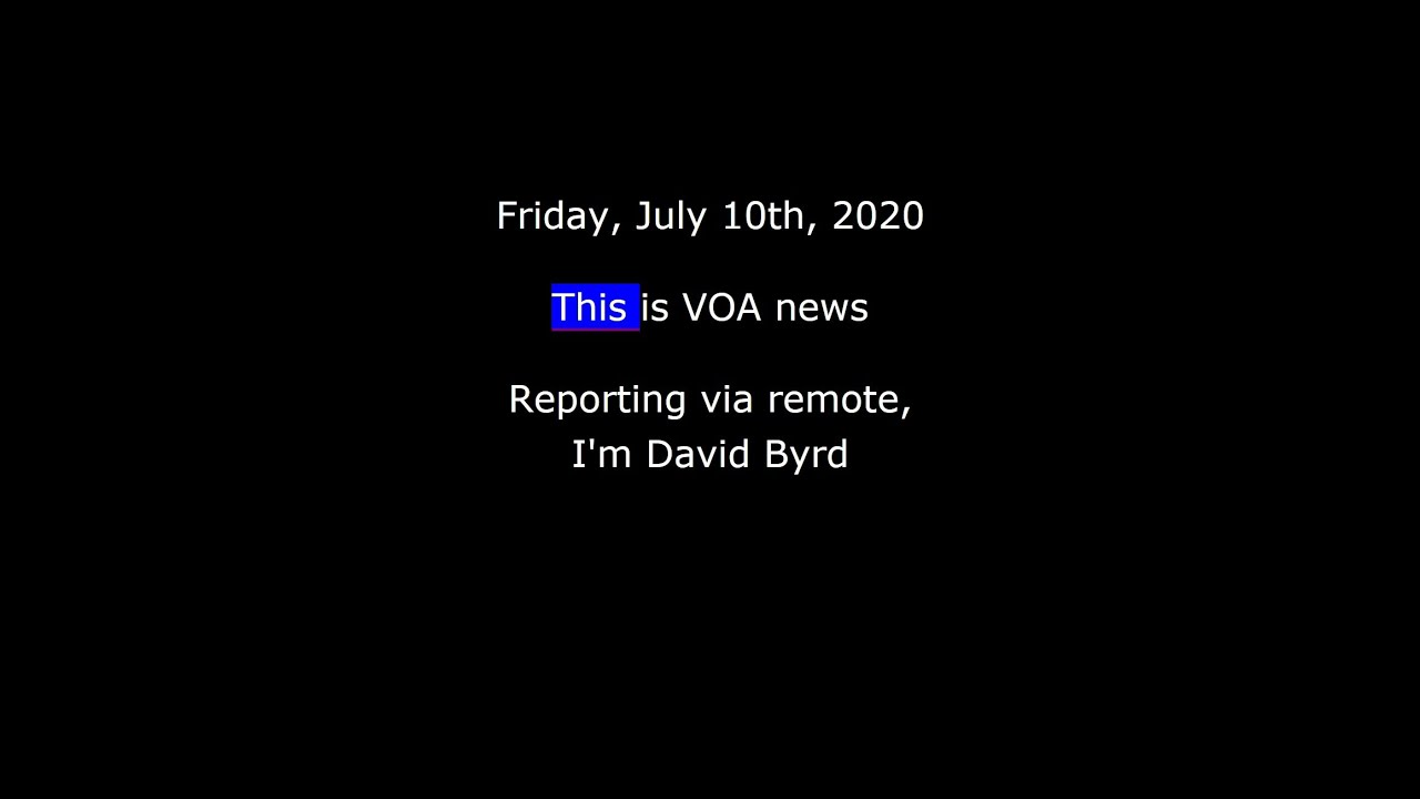 VOA news for Friday, July 10th, 2020